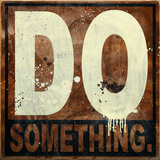 Do Something Giclee Print by Daniel Bombardier
