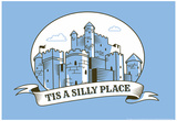 Tis a Silly Place Snorg Tees Poster Posters