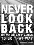 Never Look Back Poster by Walter Bibikow