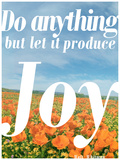 Do Anything Produce Joy Art by Terry Eggers