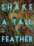 Shake a Tail Feather Prints by Keren Su