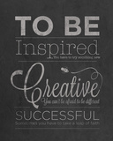 To Be Inspired Prints