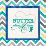 Butter Me Up Prints