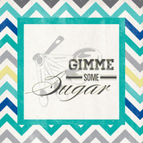 Gimme Some Sugar Posters