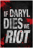 If Daryl Dies We Riot Television Poster Affiches
