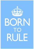Born To Rule - Blue Baby's Room Poster Posters