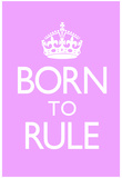 Born To Rule - Pink Baby's Room Poster Prints
