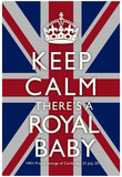 Keep Calm Royal Baby Commemorative Poster Posters