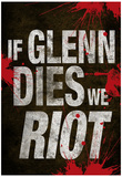 If Glenn Dies We Riot Television Poster Photographie