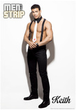 Keith Signature Men of the Strip Pin-up Poster Photo
