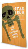 Star Trek - And The Children Shall Lead Wood Sign Wood Sign