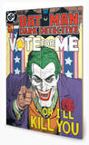 DC Comics - The Joker Vote For Me Wood Sign Wood Sign