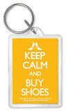 Keep Calm And Buy Shoes Acrylic Keychain Keychain