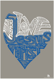 Love Jesus Text Poster Prints
