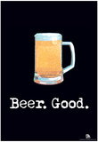 Beer. Good. Text Poster Prints