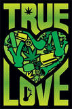 Marijuana - True Love College Poster Prints
