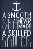 Un mar en calma nunca hizo a un marinero hábil, en inglés Póster