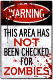 Warning Area Not Checked For Zombies Posters
