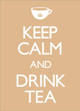 Keep Calm And Drink Tea Kunstdrucke