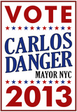 Carlos Danger For Mayor NYC Campaign Poster Prints