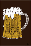 I Don't Get Drunk I Get Awesome Text Poster - Poster