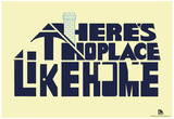 There's No Place Like Home Text Poster Print