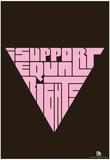 I Support Equal Rights Text Poster Photo