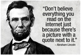 Don't Believe the Internet Lincoln Humor Poster Juliste
