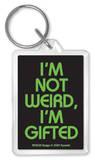 I'm Not Weird, I'm Gifted Acrylic Keychain Keychain