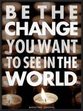 Be the Change Print by Chuck Haney