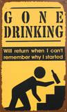 Gone Drinking Tin Sign - Metal Tabela