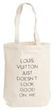 Louis Vuitton Just Doesn't Look Good On Me Tote Tote Bag