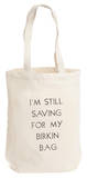 I'm Still Saving For My Birkin Bag Tote Tote Bag