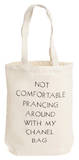 Not Comfortable Prancing Around With My Chanel Bag Tote Tote Bag