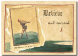 Believe And Succeed Poster by David Nichols