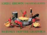 Jalapeño Jeaven Posters af Greg Brown