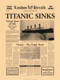 Historic Headlines - Titanic Sinks Poster, London Herald, April, 1912