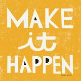 Make it Happen Posters par Michael Mullan