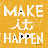 Make it Happen Pósters por Michael Mullan
