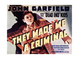"""They Made Me a Criminal"" 1939, Directed by Busby Berkeley Giclee Print"