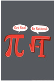 Pi Get Real Snorg Tees Poster Posters