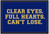 Clear Eyes. Full Heart. Can't Lose. Sports Poster Poster