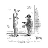 """""""As a fellow gun enthusiast, I hope you'll use some of my money to support…"""" - Cartoon Regular Giclee Print by Christopher Weyant"""