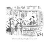 """It's not considered gambling if you always lose."" - Cartoon Regular Giclee Print by Christopher Weyant"