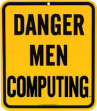 Danger Men Computing Porcelain Sign Wall Sign