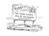The Third Chance will be the Charm! - Cartoon Regular Giclee Print by Mike Twohy