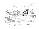 """""""Actually it's pleasure—but don't tell the I.R.S."""" - Cartoon Premium Giclee Print by Mike Twohy"""