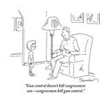 """Gun control doesn't kill congressmen son—congressmen kill gun control."" - Cartoon Giclee Print by Danny Shanahan"