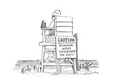 Caution: Minimum Wage Lifeguard on Duty - Cartoon Premium Giclee Print by Mike Twohy