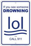Drowning LOL Tin Sign Tin Sign